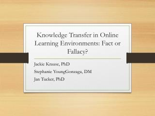 Knowledge  Transfer in Online Learning Environments: Fact or Fallacy ?