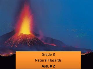 Grade 8 Natural Hazards AstL  # 2