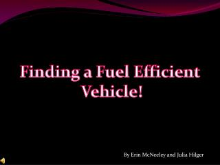 Finding a Fuel Efficient  Vehicle!