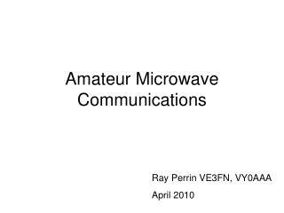 Amateur Microwave Communications