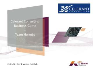 Celerant Consulting Business  Game - Team Hermès
