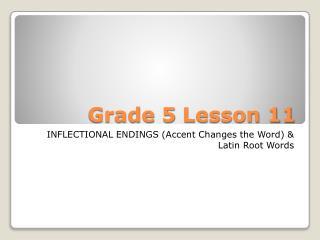 Grade 5  Lesson 11