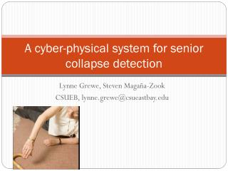 A cyber-physical system for senior collapse detection