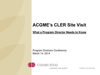 ACGME's CLER Site Visit What a Program Director Needs to Know Program Directors Conference