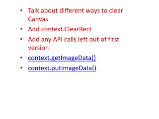 Talk about different ways to clear Canvas Add  context.ClearRect