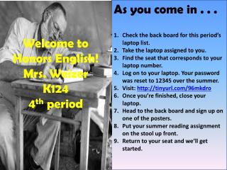 Welcome to Honors English! Mrs. Weizer K124 4 th  period