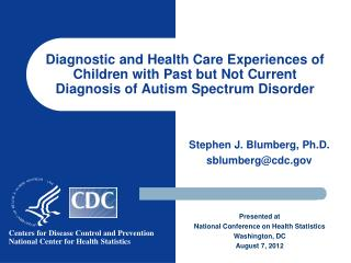 Stephen J. Blumberg, Ph.D. sblumberg@cdc