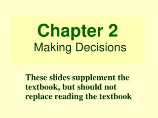 Chapter 2 Making Decisions