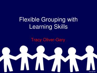 Flexible Grouping with Learning Skills