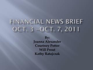 Financial News Brief Oct. 3 ~oct. 7, 2011