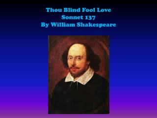 Thou Blind Fool Love Sonnet 137 By William Shakespeare