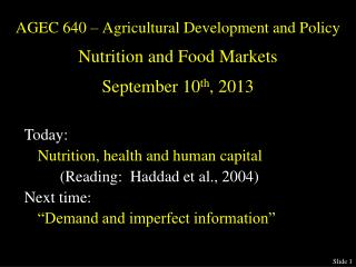 AGEC 640 – Agricultural Development and Policy Nutrition and Food Markets September 10 th , 2013