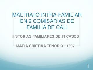 MALTRATO INTRA-FAMILIAR  EN  2 COMISARÍAS  DE  FAMILIA DE CALI