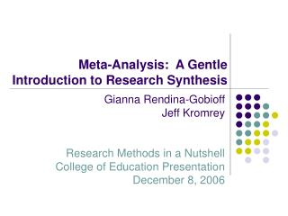 Meta-Analysis:  A Gentle  Introduction to Research Synthesis