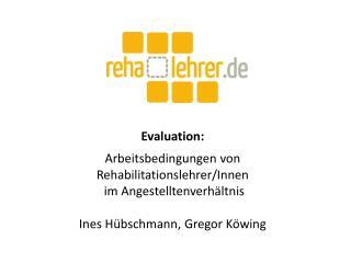 Evaluation:  Arbeitsbedingungen von Rehabilitationslehrer/Innen  im Angestelltenverh�ltnis