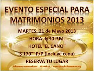 EVENTO ESPECIAL PARA MATRIMONIOS 2013