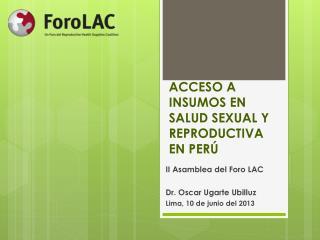 ACCESO A INSUMOS EN SALUD SEXUAL Y REPRODUCTIVA EN PERÚ