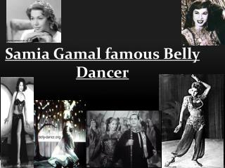 Samia Gamal  famous Belly Dancer