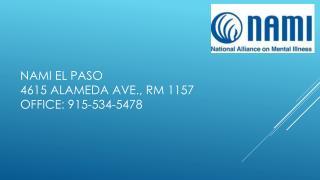 NAMI El Paso 4615 Alameda Ave., Rm 1157 Office: 915-534-5478