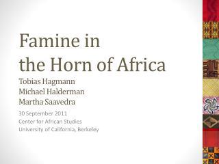 Famine in  the Horn of Africa Tobias  Hagmann Michael  Halderman Martha Saavedra