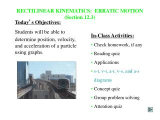 RECTILINEAR KINEMATICS:  ERRATIC MOTION (Section 12.3)