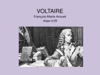 VOLTAIRE François-Marie Arouet 1694-1778