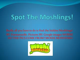 Spot The  Moshlings !
