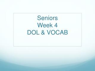 Seniors  Week 4 DOL & VOCAB
