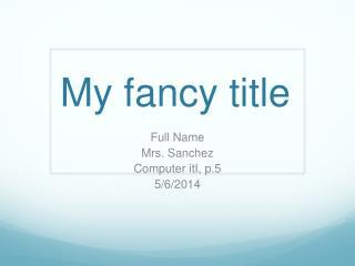 My fancy title