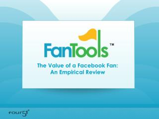 The Value of a Facebook Fan: An Empirical Review