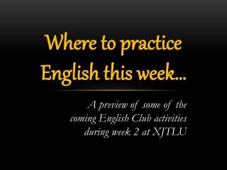 Where to practice English this week…