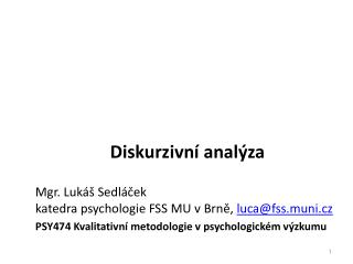 Diskurzivní analýza Diskurzivní analýza