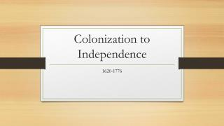 Colonization to Independence