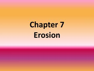 Chapter 7  Erosion