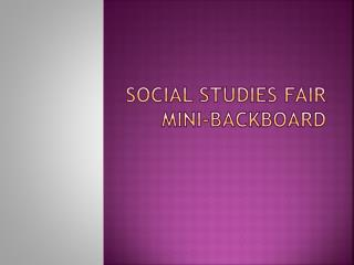 Social Studies Fair  Mini-Backboard