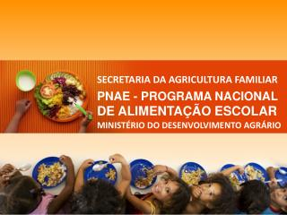 SECRETARIA DA AGRICULTURA FAMILIAR