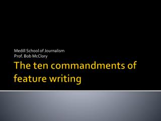 The ten commandments of feature writing