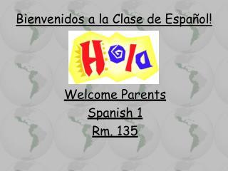 Bienvenidos  a la  Clase  de  Espa �ol !