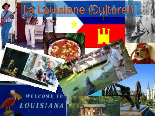 La  Louisiane ( Culturel )