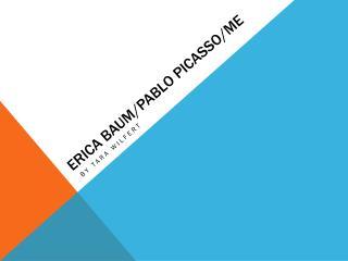 Erica Baum/Pablo Picasso/Me