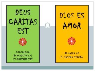 Dios  es AMOR resumen de P. Joseba Segura