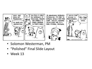 "Solomon Westerman, PM ""Polished"" Final Slide Layout Week 13"