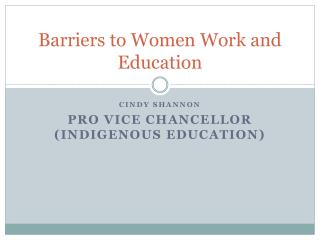 Barriers to Women Work and Education