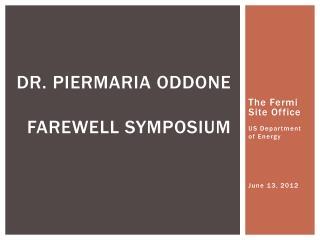 Dr.  Piermaria oddone farewell symposium