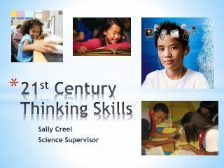 21 st  Century Thinking Skills