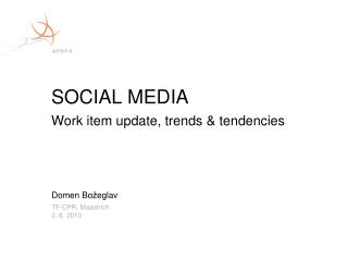 SOCIAL MEDIA W ork item update, trends  &  tendencies