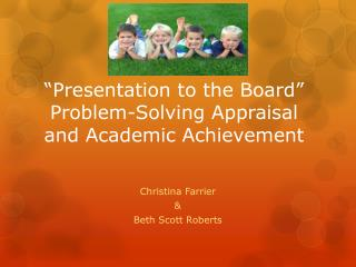 """""""Presentation to the Board"""" Problem-Solving Appraisal and Academic Achievement"""