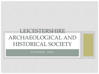 Leicestershire archaeological and historical society