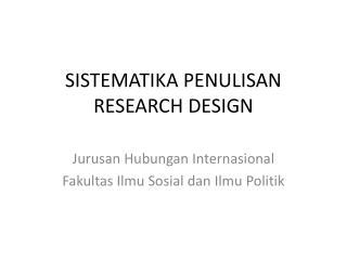 SISTEMATIKA PENULISAN RESEARCH DESIGN