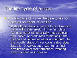 The life cycle of a river
